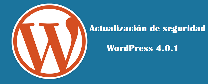 Actualización de Seguridad - WordPress 4.0.1