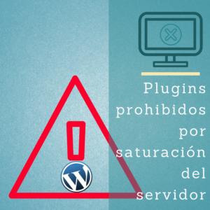 hay algunos plugins que al utilizarlos en wordpress hacen que el servidor se sature