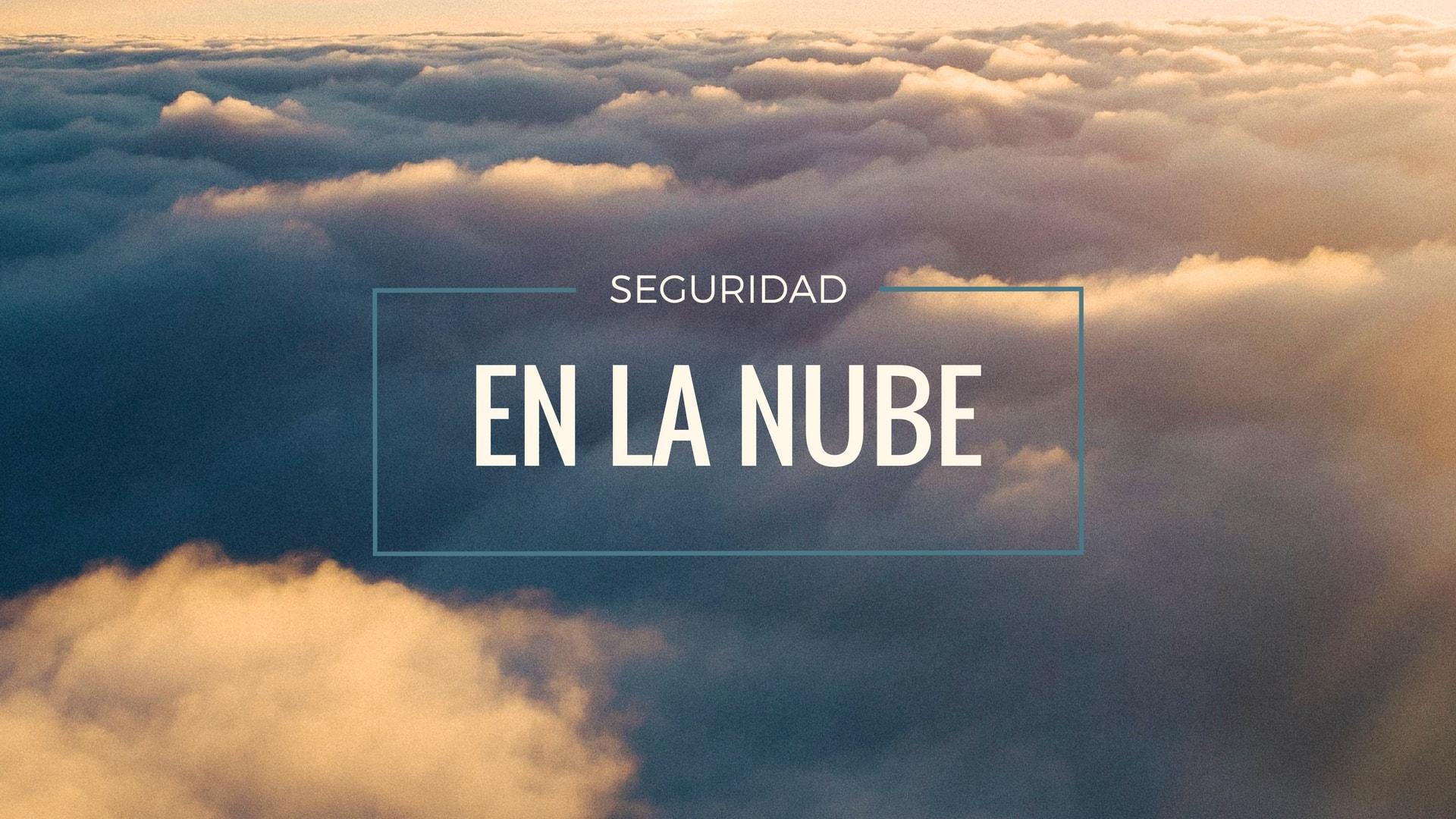 consejos para una mayor seguridad al trabajar en la nube