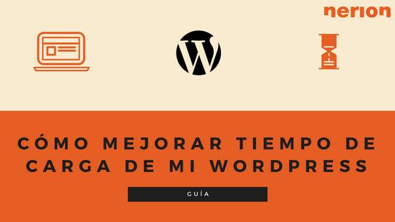 optimiza y Mejorar la velocidad de carga de tu WordPress con estos pasos