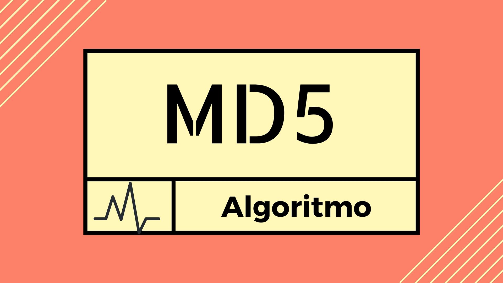 Todo lo que debes saber sobre el algoritmo MD5