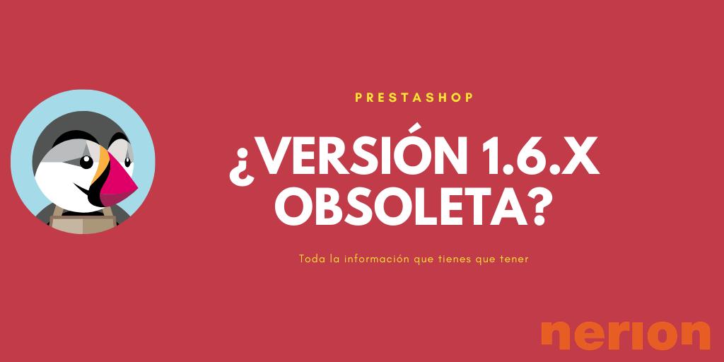 se encuentra obsoleta la versión 1.6 de prestashop